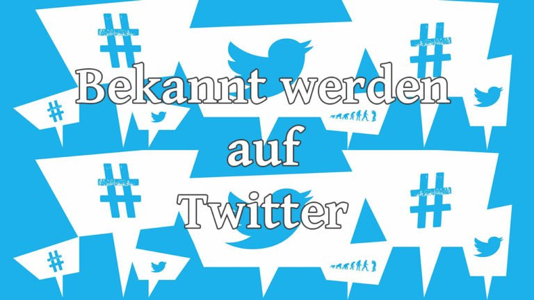 Bekannt werden auf Twitter - Twitter Marketing