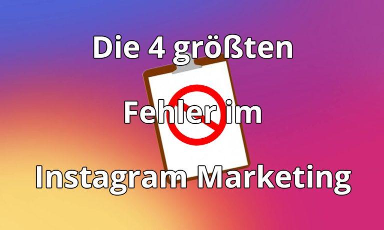 Die 4 größten Fehler im Instagram Marketing