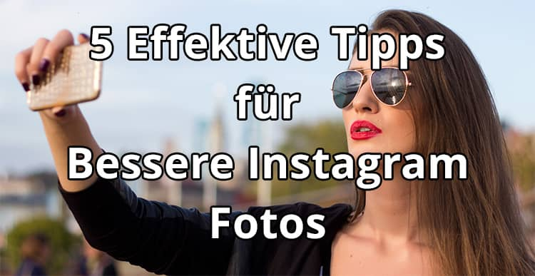 Tipps für bessere Instagram Fotos & Bilder - Bild 106