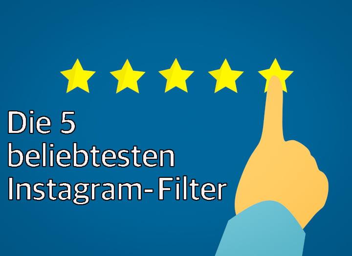 Ranking der beliebtesten Instagram Filter